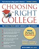 img - for Choosing the Right College 2012-13: The Whole Truth about America s Top Schools book / textbook / text book