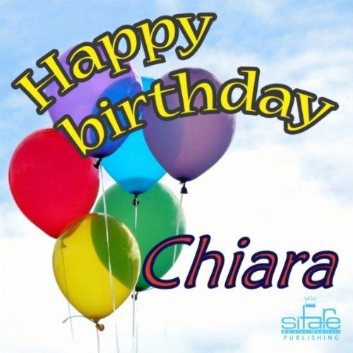 Amazon.com: Happy Birthday Chiara (Auguri Chiara): Michael & Frencis