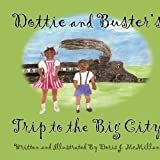 Dottie and Buster's Trip to the Big City, Doris McMillan, 1425926649