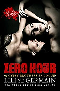 Zero Hour: A Gypsy Brothers Epilogue by [St Germain, Lili]