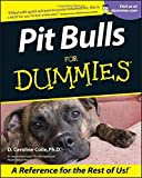 Pit Bulls For Dummies by D. Caroline Coile (2001-03-28)