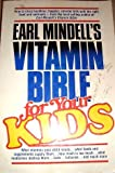 Earl Mindell's Vitamin Bible for Your Kids, Earl Mindell, 089256198X