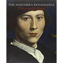 The Northern Renaissance: D?de?ed??ede??d???rer to Holbein by Kate Heard (2013-11-15)