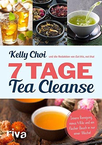 7 Tage Tea Cleanse: Innere Reinigung, minus 4 Kilo und ein flacher Bauch in nur einer Woche! Taschenbuch – 11. Juli 2016 Kelly Choi Not That . Die Redaktion Von Eat This riva
