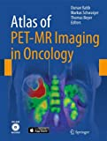 Atlas of PET-MR Imaging in Oncology, , 3642312918