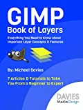 GIMP Book of Layers: Everything You Need to Know About Important Layer Concepts & Features