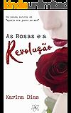 As Rosas e a Revolução