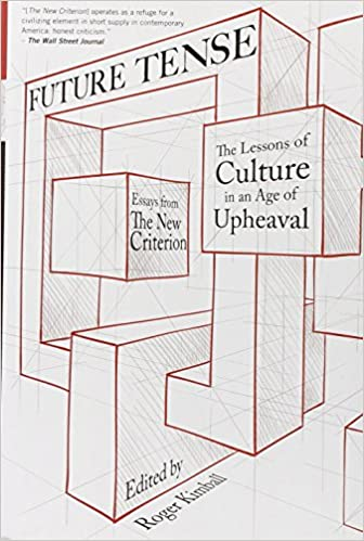 Future Tense: The Lessons of Culture in an Age of Upheaval: Roger ...