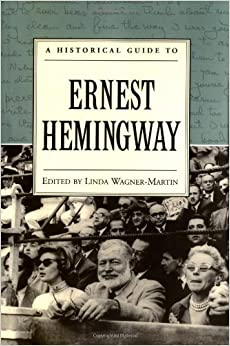 Book A Historical Guide to Ernest Hemingway (Historical Guides to American Authors)