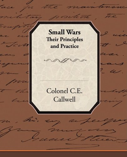 Small Wars Their Principles and Practice