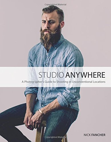 Studio Anywhere A Photographers Guide to Shooting in Unconventional Locations [Fancher, Nick] (Tapa Blanda)