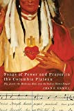 Songs of Power and Prayer in the Columbia Plateau, Chad S. Hamill, 0870716751