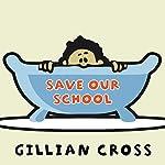 Save Our School | Gillian Cross
