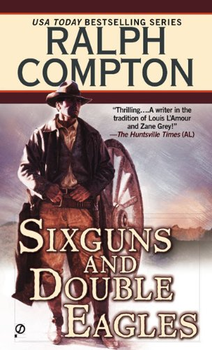 Sixguns and Double Eagles (Western Books By Ralph Compton)