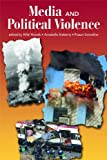 Media and Political Violence, Nossek, Hillel and Sreberny, Annabelle, 1572737298