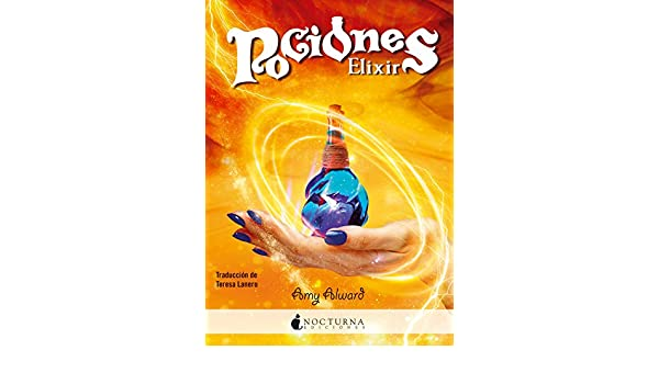 Pociones: Elixir (Spanish Edition) - Kindle edition by Amy Alward, Teresa Lanero. Children Kindle eBooks @ Amazon.com.