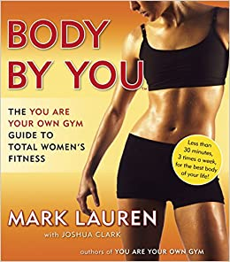 3ce220f70af96 Body by You  The You Are Your Own Gym Guide to Total Women s Fitness ...