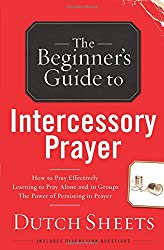 The Beginner's Guide to Intercessory Prayer