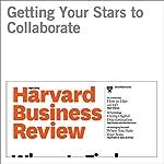 Getting Your Stars to Collaborate | Heidi K. Gardner
