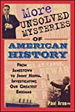 img - for More Unsolved Mysteries of American History by Paul Aron (2004-01-19) book / textbook / text book