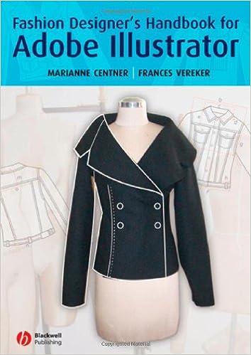 Fashion Designer S Handbook For Adobe Illustrator Centner Marianne Vereker Frances 9781405160551 Amazon Com Books
