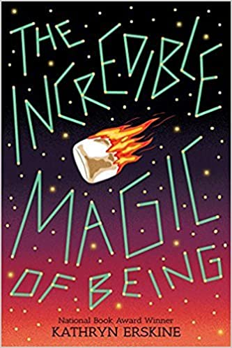 The Incredible Magic of Being: Kathryn Erskine: 9781338238532 ...