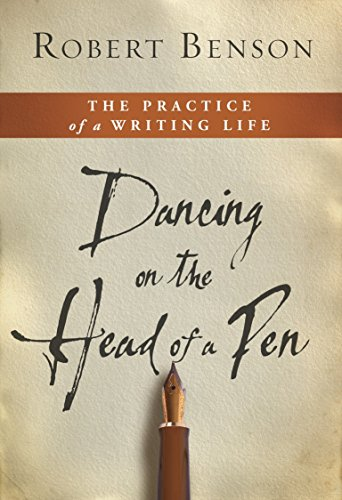 Dancing on the Head of a Pen: The Practice of a Writing Life (Creative Cloud Pen)