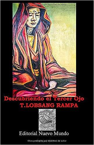 Descubriendo el Tercer Ojo: Amazon.es: Rampa, Lobsang, Rodriguez, Angel: Libros
