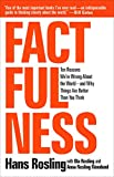 #7: Factfulness: Ten Reasons We're Wrong About the World--and Why Things Are Better Than You Think