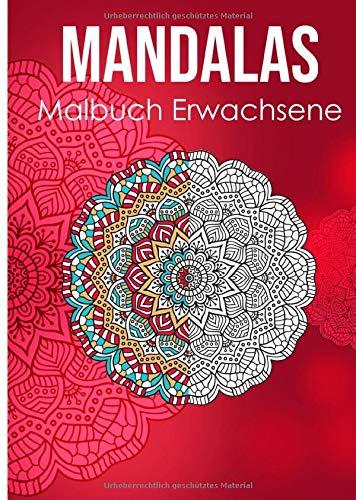 Mandala Malbuch Erwachsene  Ein Mandala Malbuch Für Erwachsene Zum Abbau Von Stress Förderung Der Kreativität Und Für Den Inneren Frieden