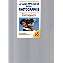 Le Guide Marabout De La Photographie: de la prise de vue au développement (H. C)