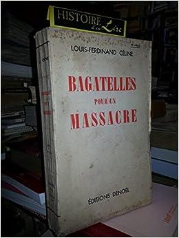 00b7f239c4d Amazon.fr - Bagatelles pour un massacre 68e édition Denoël 1938 - Céline  Louis-Ferdinand - Livres