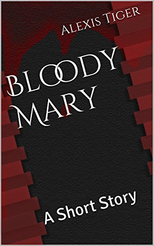 Bloody Mary: A Short Story