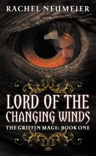 Lord of the Changing Winds: 1 (Griffin Mage Trilogy)