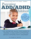 Parenting ADD/ADHD Children, Elizabeth Miles, 1483967956