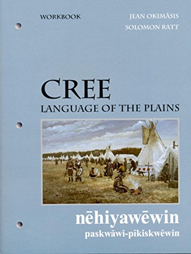 B.E.S.T Cree, Language of the Plains workbook (University of Regina Publications) (Cree Edition) W.O.R.D