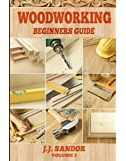 Woodworking: Woodworking for beginners, DIY Project Plans, Woodworking book