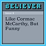 Like Cormac McCarthy, But Funny | Ed Park