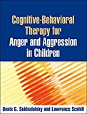 Cognitive-Behavioral Therapy for Anger and Aggression in Children