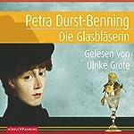 Die Glasbläserin | Petra Durst-Benning