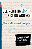 Self-Editing for Fiction Writers, Second Edition: How to Edit Yourself Into Print