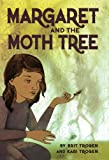 Margaret and the Moth Tree, Kari Trogen and Brit Trogen, 1554538238