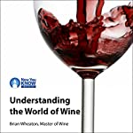 Understanding the World of Wine   Brian Wheaton