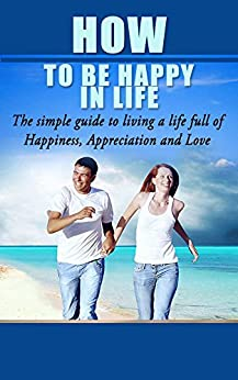 Happy Simple Living Happiness Appreciation ebook