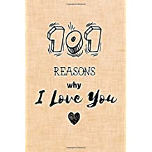 101 Reasons Why I Love You: Fill In Love Journal and Memory Book, Best Gift for for Boyfriend, Girlfriend, Husband, Wife (110 Pages, Blank, 6 x 9) (Awesome Notebooks)