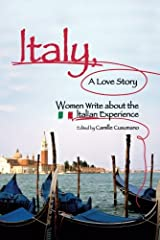 Italy, A Love Story: Women Write About the Italian Experience Paperback