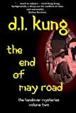 Front cover for the book The End of May Road by D.L. Kung