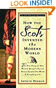 #5: How the Scots Invented the Modern World: The True Story of How Western Europe's Poorest Nation Created Our World & Everything in It