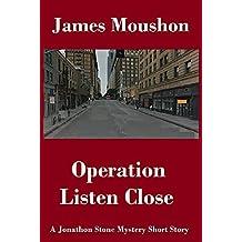 Operation Listen Close: A Jonathon Stone Mystery Short Story