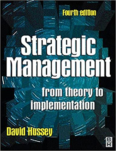 Strategic Management, Fourth Edition: From Theory to Implementation